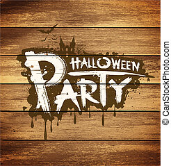 Halloween party message design on wood background, vector...