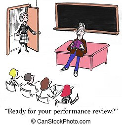 Performance review is right now for teacher - Ready for your...