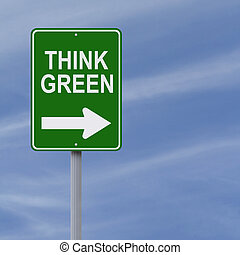 Think Green - A modified one way road sign on environmental...