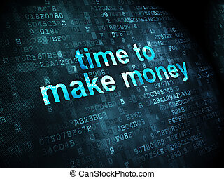 Time concept: Time to Make money on digital background -...