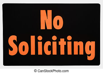 No soliciting sign. - No soliciting sign with orange text...