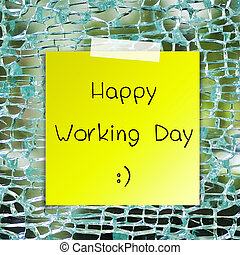 Happy working day on sticky paper background broken glass