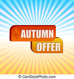 autumn offer and fall leaf over rays - autumn offer - text...