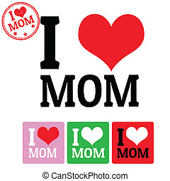 I love Mom sign and labels on white background, vector...