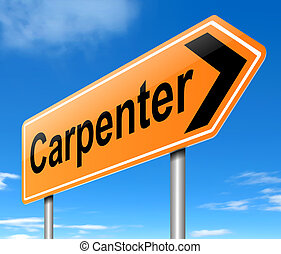 Carpenter concept. - Illustration depicting a sign with a...