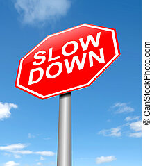 Slow down concept - Illustration depicting a sign with a...