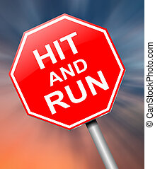 Hit and run sign. - Illustration depicting a sign with a hit...