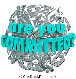 Are You Committed Chain Link Ball Determined Goal - The...