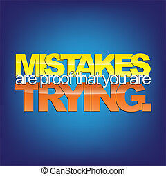 Motivational Background - Mistakes are proof that you are...