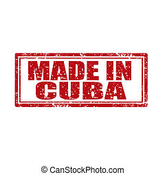 Made in Cuba - Grunge rubber stamp with text Made in...