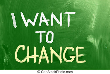 I Want To Change Concept