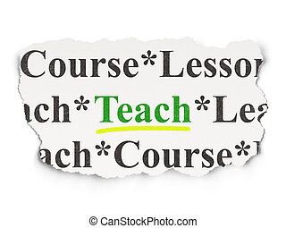 Education concept: Teach on Paper background