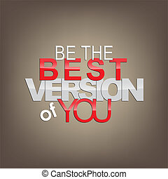 Motivational Background - Be the best version of you...