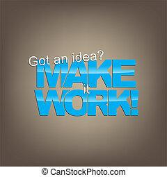 Motivational Background - Got an idea Make it work...