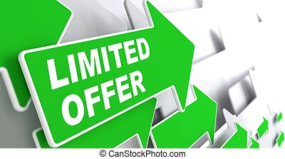 Limited Offer Business Concept - Limited Offer - Business...
