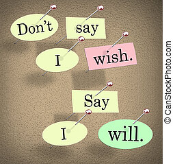 Don't Say I Wish, Say I Will Saying Quote Bulletin Board -...