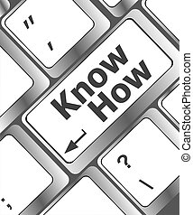 know how knowledge or education concept, button on computer...