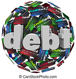 Debt Word Credit Card Ball Bankrupt Money Problem - The word...