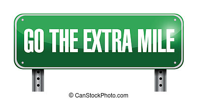 go the extra mile road sign illustration design over a white...