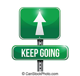 keep going road sign illustration design over a white...