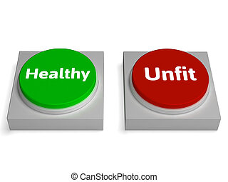 Healthy Unfit Buttons Show Healthcare Or Disease