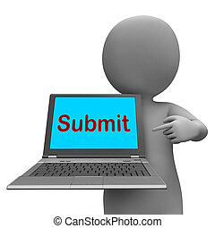 Submit Laptop Shows Submitting Submission Or Internet -...