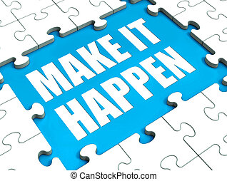 Make It Happen Puzzle Shows Motivation Management And Action...