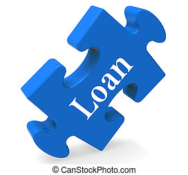 Loan Puzzle Shows Bank Lending Mortgage Or Loaning - Loan...