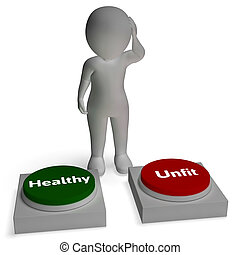 Healthy Unfit Buttons Shows Health Or Sickness - Healthy...