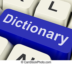 Dictionary Key Shows Online Or Web Definition Reference -...