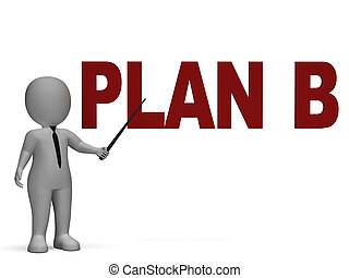 Plan B Shows Alternative Strategy or Alternate Decision