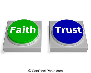 Faith Trust Buttons Shows Trusting Or Believing