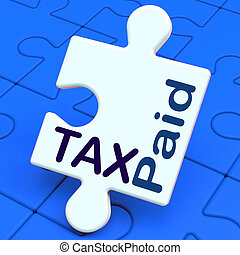 Tax Paid Puzzle Shows Duty Or Excise Payment - Tax Paid...