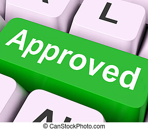Approved Key Means Accepted Or Sanctioned - Approved Key On...