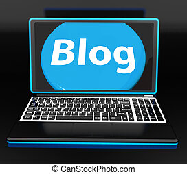 Blog On Laptop Shows Web Blogging Or Weblog Website - Blog...