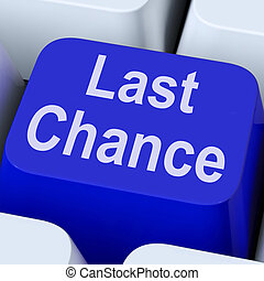 Last Chance Key Shows Final Opportunity Online