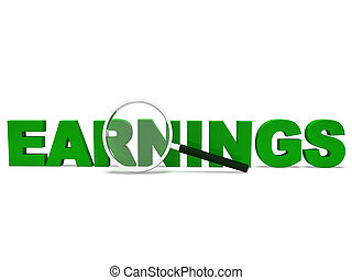 Earnings Word Shows Earning Revenues And Profitable Income -...