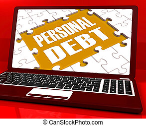 Personal Debt Laptop Shows Poverty Mortgage And Loans -...