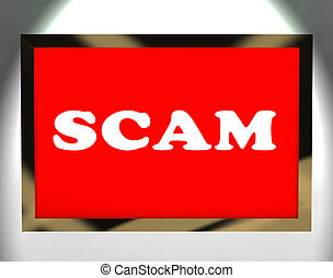 Scam Screen Shows Swindles Hoax Deceit And Fraud