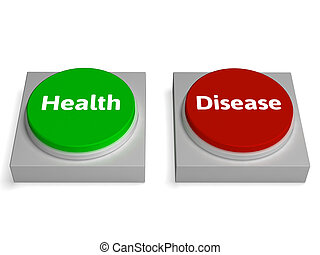 Health Disease Buttons Show Healthy Or Illness