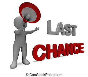 Last Chance Character Showing Warning Final Opportunity Or...