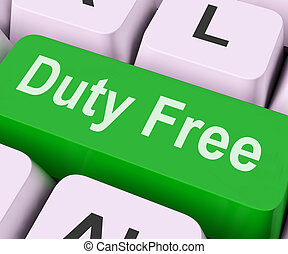 Duty Free Key Means Tax Free - Duty Free Key On Keyboard...