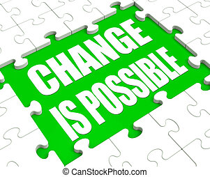 Change Is Possible Puzzle Shows Possibility Of Changing -...