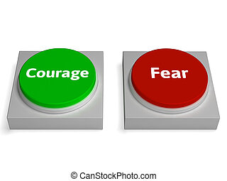 Courage Fear Buttons Shows Bravery Or Scared - Courage Fear...
