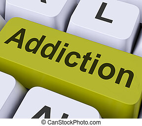 Addiction Key Means Obsession - Addiction Key On Keyboard...