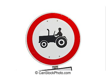 No tractors - Traffic sign prohibiting the entry of tractors...