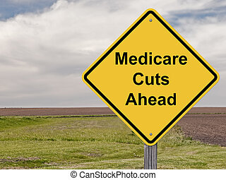 Caution Sign - Medicare Cuts Ahead