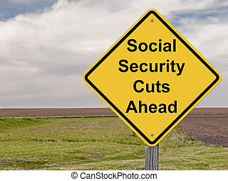 Caution Sign - Social Security Cuts Ahead Concept