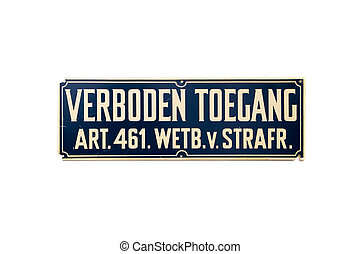 No entry - Dutch sign 'verboden toegang' (no entry) isolated...