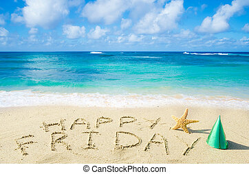 "Sign ""Happy Friday"" on the sandy beach by the ocean"